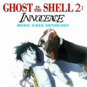 Ghost in the Shell 2 : Innocence – Musical Video Anthology